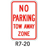 R7-20, No Parking Tow Away Zone